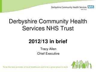Derbyshire Community Health Services NHS Trust 2012/13 in brief