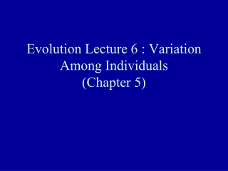 Evolution Lecture 8 : Population Genetics: Hardy-Weinberg Equilibrium