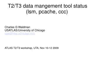 T2/T3 data mangement tool status (lsm, pcache, ccc)