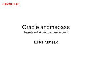 Oracle andmebaas kasutatud kirjandus: oracle