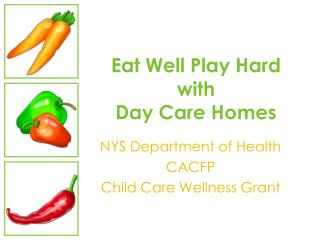 Eat Well Play Hard  with  Day Care Homes