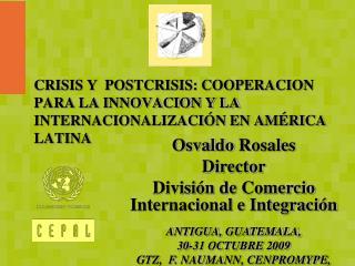 Osvaldo  Rosales Director División  de  Comercio Internacional  e  Integración