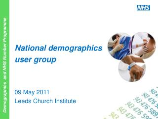 National demographics user group 09 May 2011 Leeds Church Institute