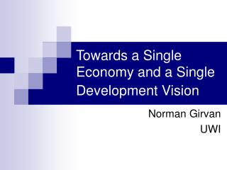 Towards a Single Economy and a Single Development Vision