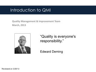 Quality Management & Improvement Team March, 2013
