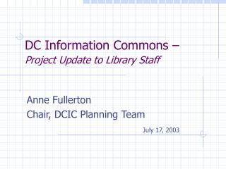 DC Information Commons – Project Update to Library Staff