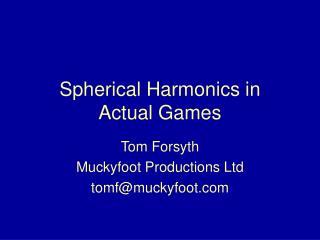 Spherical Harmonics in Actual Games