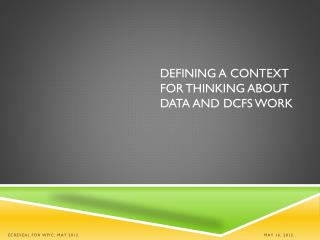 Defining a context for Thinking About data and DCFS Work