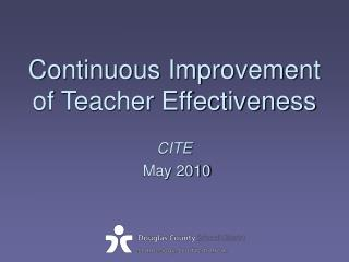 Continuous Improvement of Teacher Effectiveness