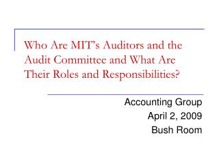 Who Are MIT�s Auditors and the Audit Committee and What Are Their Roles and Responsibilities?