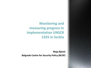 Monitoring and measuring progress in implementation  UNSCR 1325 in Serbia