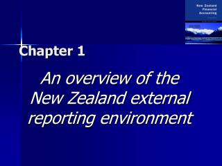 An overview of the  New Zealand external  reporting environment