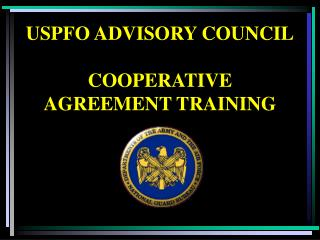 USPFO ADVISORY COUNCIL	 COOPERATIVE AGREEMENT TRAINING