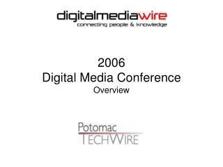 2006  Digital Media Conference Overview