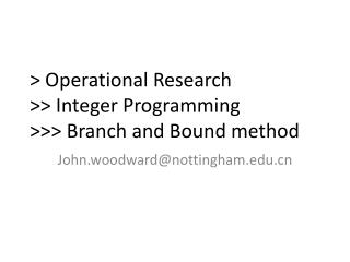 > Operational Research >> Integer Programming  >>> Branch and Bound method