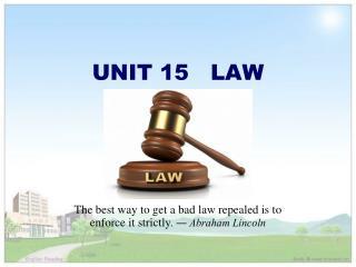 UNIT 15   LAW