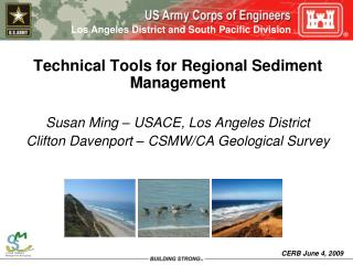 Technical Tools for Regional Sediment Management Susan Ming – USACE, Los Angeles District