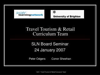 Travel Tourism & Retail Curriculum Team