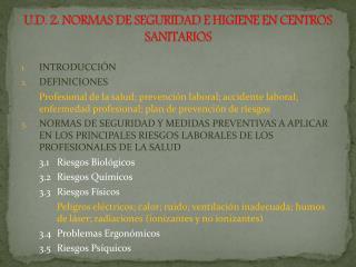 U.D. 2: NORMAS DE SEGURIDAD E HIGIENE EN CENTROS SANITARIOS