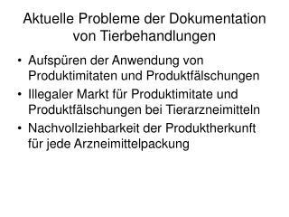Aktuelle Probleme der Dokumentation von Tierbehandlungen