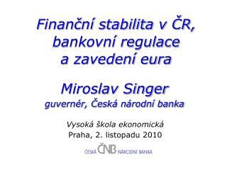 Finanční stabilita v ČR, bankovní regulace  a zavedení eura