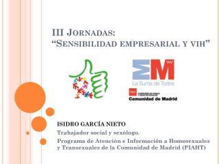 """III Jornadas: """"Sensibilidad empresarial y  vih """""""