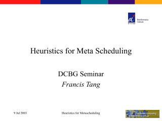 Heuristics for Meta Scheduling