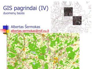 GIS pagrindai (I V ) duomen ų bazės