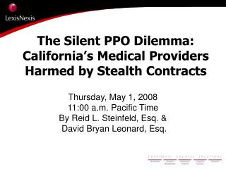 The Silent PPO Dilemma: California s Medical Providers Harmed by Stealth Contracts