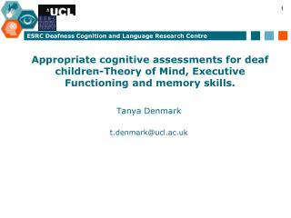 Tanya Denmark t.denmark@ucl.ac.uk