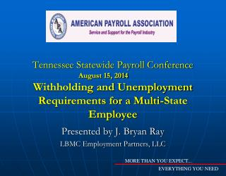 Presented by J. Bryan Ray LBMC Employment Partners, LLC