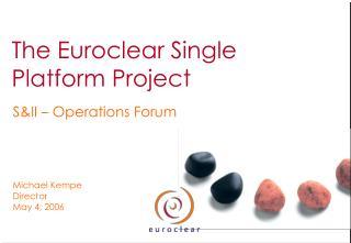 The Euroclear Single Platform Project