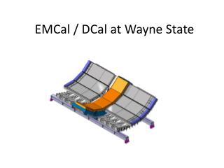 EMCal / DCal at Wayne State