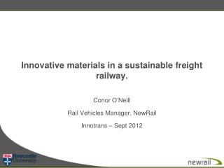 Innovative materials in a sustainable freight railway.