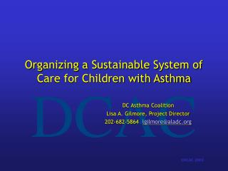 Organizing a Sustainable System of Care for Children with Asthma