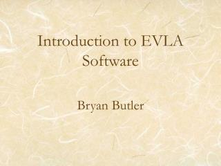 Introduction to EVLA Software