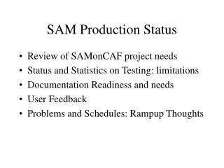 SAM Production Status