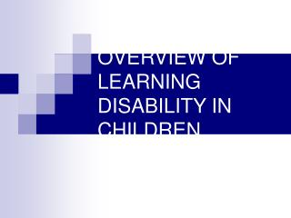 OVERVIEW OF LEARNING DISABILITY IN CHILDREN