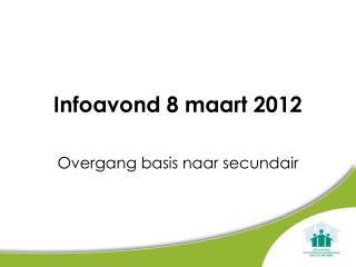 Infoavond 8 maart 2012