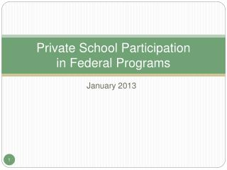 Private School Participation  in Federal Programs