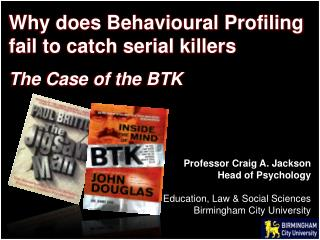 Why does Behavioural Profiling fail to catch serial killers The Case of the BTK