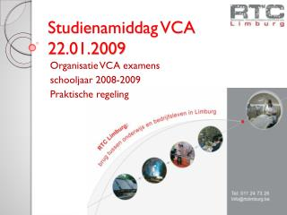 Studienamiddag VCA 22.01.2009