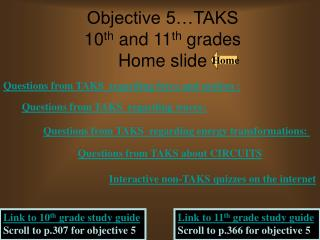 Objective 5…TAKS   10 th  and 11 th  grades    Home slide