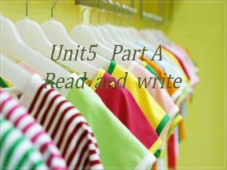 Unit5   Part A Read  and  write