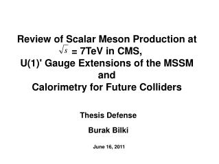Review of Scalar Meson Production at    = 7TeV in CMS,  U(1)' Gauge Extensions of the MSSM and