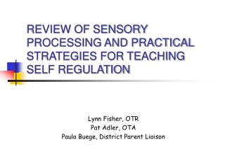 REVIEW OF SENSORY PROCESSING AND PRACTICAL STRATEGIES FOR TEACHING SELF REGULATION