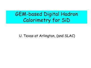 GEM-based Digital Hadron Calorimetry for SiD