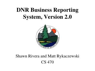 DNR Business Reporting System, Version 2.0