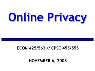 ECON 425/563 // CPSC 455/555 NOVEMBER 6, 2008