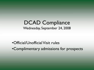 DCAD Compliance Wednesday, September 24, 2008